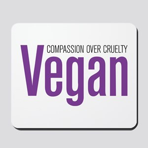 Vegan Compassion Over Cruelty Mousepad