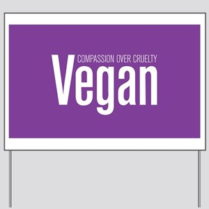 Vegan Compassion Over Cruelty Yard Sign