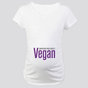Vegan Compassion Over Cruelty Maternity T-Shirt