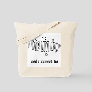 I Like Big Dogs Tote Bag