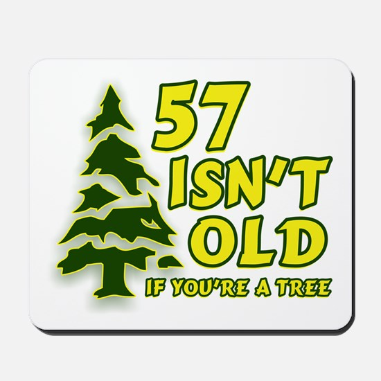 57 Isn't Old, If You're A Tree Mousepad