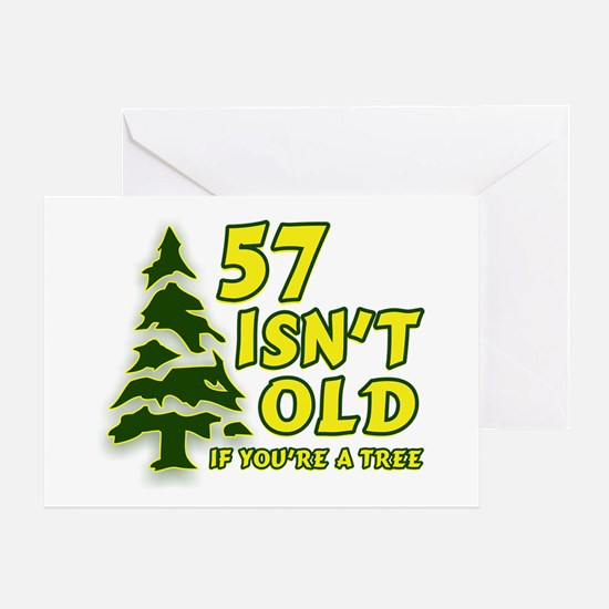 57 Isn't Old, If You're A Tree Greeting Card
