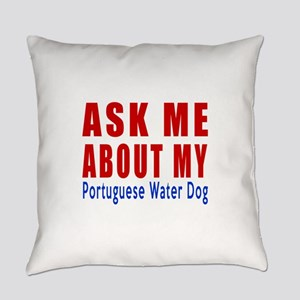 Ask About My Portuguese water Dog Everyday Pillow