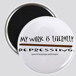 My work isliterally depressing Magnet