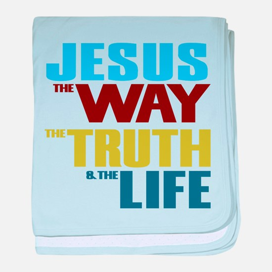 Jesus Way Truth Life baby blanket