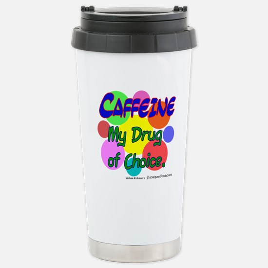 My Drug of Choice Stainless Steel Travel Mug