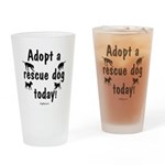 Adopt a Rescue Dog Today Drinking Glass