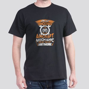 I'm Not Ignoring T Shirt, Aircraft Mec T-Shirt