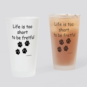 Life is 2 Short Drinking Glass