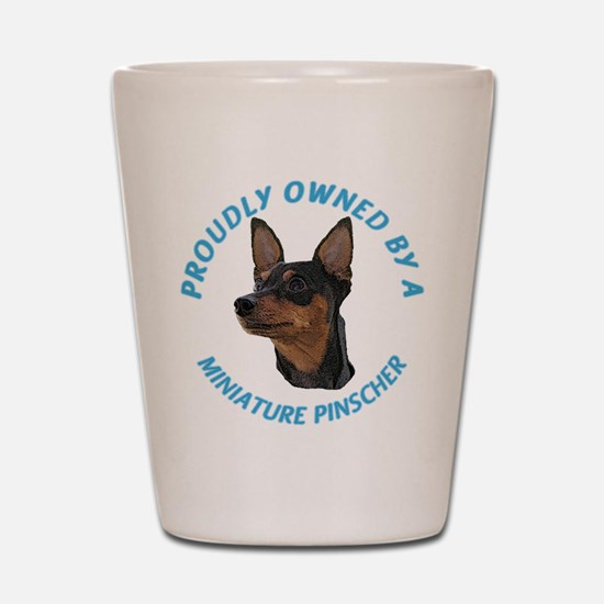 Proudly Owned Min Pin Shot Glass