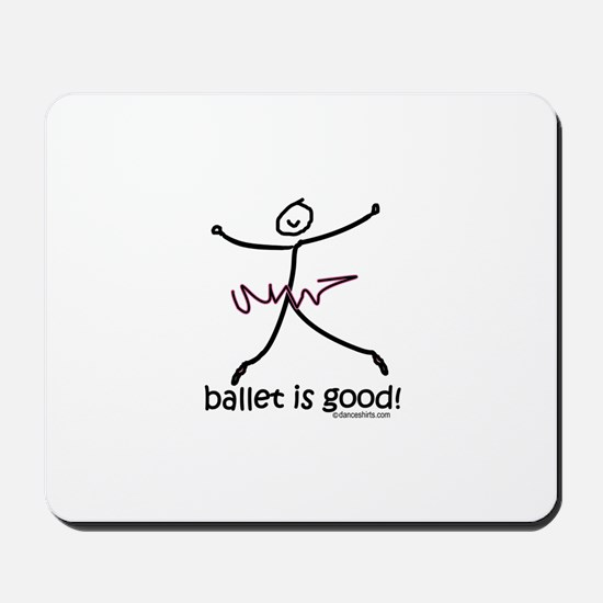 ballet is good! Mousepad