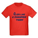Click Like A Champion Today Kids Dark T-Shirt