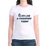 Click Like A Champion Today Jr. Ringer T-Shirt