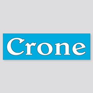 crone... Bumper Sticker