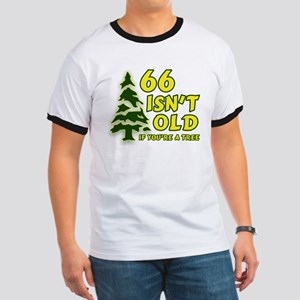 66 Isn't Old, If You're A Tree Ringer T