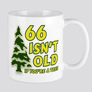 66 Isn't Old, If You're A Tree Mug