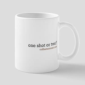 one shot or two? Mug
