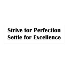 Strive for Perfection, Settle for Wall Decal