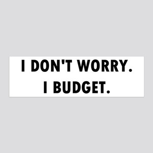 I Don't Worry. I Budget. 36x11 Wall Decal