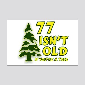 77 Isn't Old, If You're A Tree Mini Poster Print