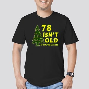 78 Isn't Old, If You're A Tree Men's Fitted T-Shir