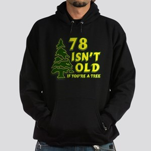 78 Isn't Old, If You're A Tree Hoodie (dark)