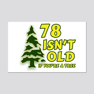 78 Isn't Old, If You're A Tree Mini Poster Print