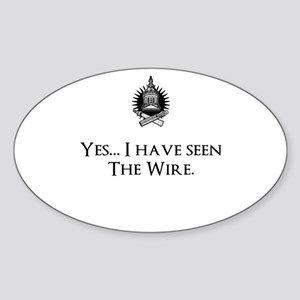 Yes, I've Seen The Wire Sticker (Oval)
