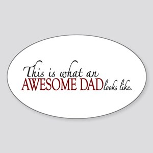 Awesome Dad Looks Like Sticker (Oval)