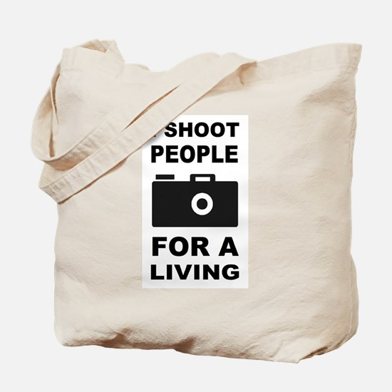 I Shoot People For A Living Tote Bag