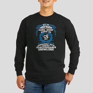 We Do Precision T Shirt, Quest Long Sleeve T-Shirt