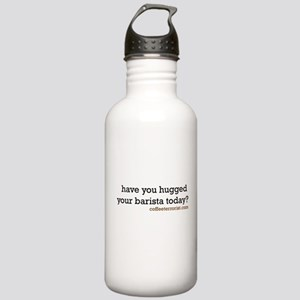 have you hugged your barista Stainless Water Bottl