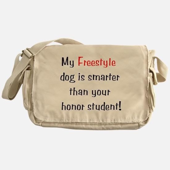 My Freestyle dog is smarter.. Messenger Bag