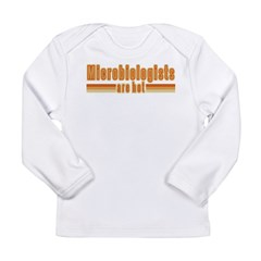 Microbiologists are Hot Long Sleeve Infant T-Shirt
