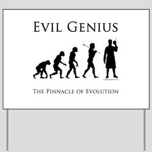 Pinnacle of evolution evil genius Yard Sign