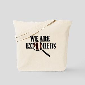 'We Are Explorers' Tote Bag