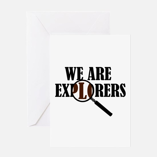 'We Are Explorers' Greeting Card