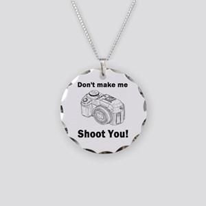 Don't make me shoot you! Necklace Circle Charm