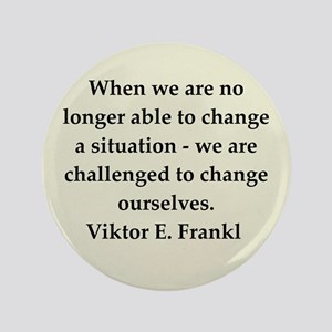 """Viktor Frankl quote 3.5"""" Button"""