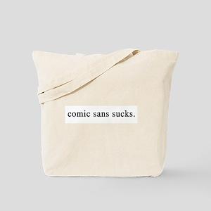 Comic Sans Sucks Tote Bag