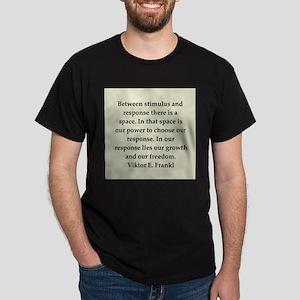 Viktor Frankl quote Dark T-Shirt