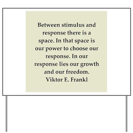 Viktor Frankl quote Yard Sign