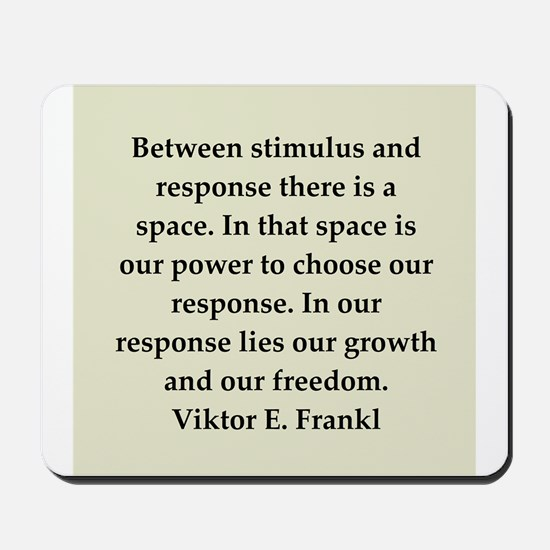 Viktor Frankl quote Mousepad