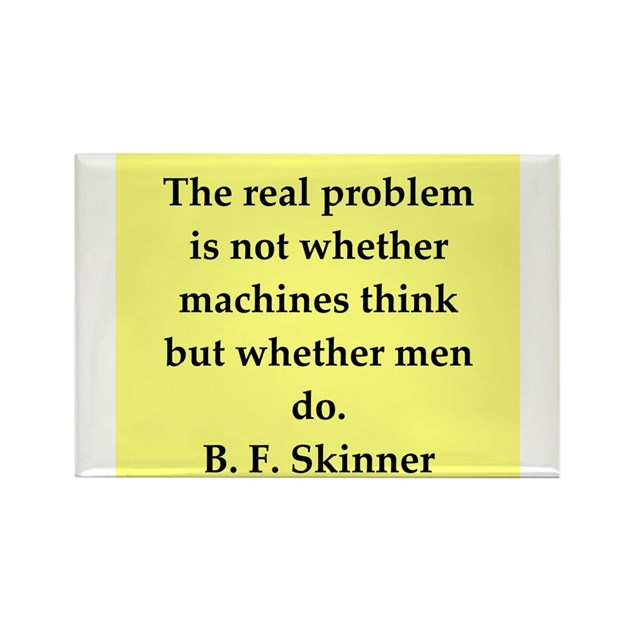 Bf Skinner Quotes: B F Skinner Quote Rectangle Magnet By Psychologyquotes