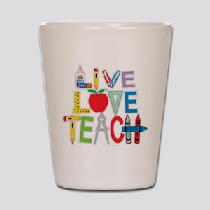 Live Love Teach Shot Glass