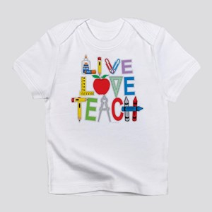 Live Love Teach Infant T-Shirt