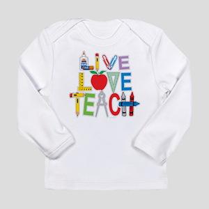 Live Love Teach Long Sleeve Infant T-Shirt