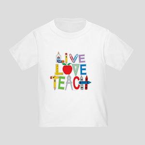 Live Love Teach Toddler T-Shirt
