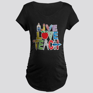 Live Love Teach Maternity Dark T-Shirt