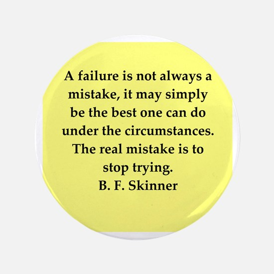"b f skinner quote 3.5"" Button"
